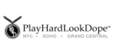 Play Hard Look Dope