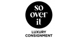 So Over It Luxury Consignment