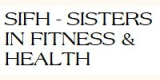 SIFH Sisters in Fitness & Health
