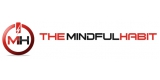 The Mindful Habit