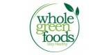 Whole Green Foods