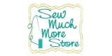 Sew Much More Store