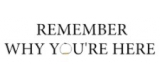Remember Why Youre Here