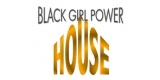 Black Girl Power House
