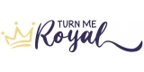 Turn Me Royal